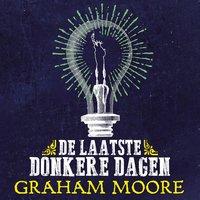 De laatste donkere dagen - Graham Moore