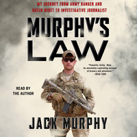 Murphy's Law: My Journey from Army Ranger and Green Beret to Investigative Journalist - Jack Murphy