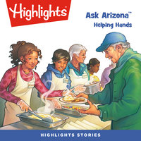 Ask Arizona: Helping Hands - Highlights for Children