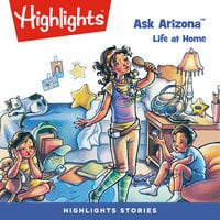 Ask Arizona: Life at Home - Highlights for Children