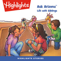 Ask Arizona: Life with Siblings - Highlights for Children