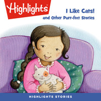 I Like Cats! and Other Purr-fect Stories - Highlights for Children