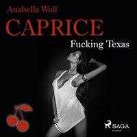 Caprice: Fucking Texas - Anabella Wolf