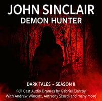 John Sinclair Demon Hunter, 2, Episode 7-12 (Audio Movie) - Gabriel Conroy