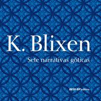 Sete narrativas góticas - Karen Blixen
