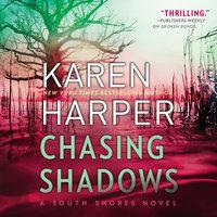 Chasing Shadows: South Shores - Karen Harper