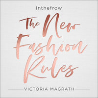 The New Fashion Rules: Inthefrow - Victoria Magrath