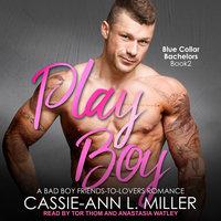 Play Boy - Cassie-Ann L. Miller