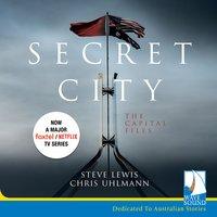 Secret City: The Capital Files - Chris Uhlmann, Steve Lewis