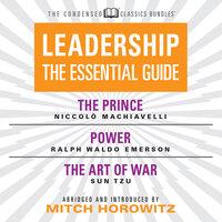 Leadership - The Prince; Power; The Art of War - Ralph Waldo Emerson, Niccolò Machiavelli, Sun Tzu