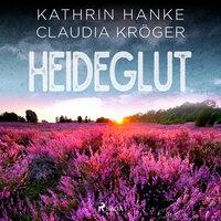Heideglut - Kathrin Hanke, Claudia Kröger