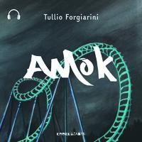 Amok - Tullio Forgiarini
