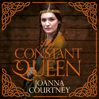 The Constant Queen - Joanna Courtney