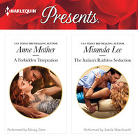 A Forbidden Temptation & The Italian's Ruthless Seduction - Miranda Lee,Anne Mather