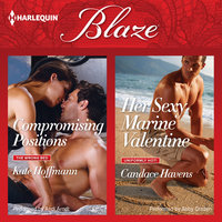 Compromising Positions & Her Sexy Marine Valentine - Kate Hoffmann, Candace Havens