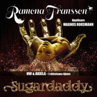 HW & Akkila I rättvisans tjänst, Sugardaddy - Ramona Fransson
