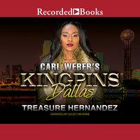 Carl Weber's Kingpins: Dallas - Treasure Hernandez