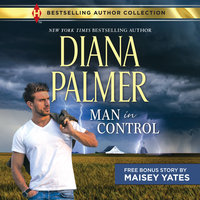 Man in Control & Take Me, Cowboy - Maisey Yates, Diana Palmer