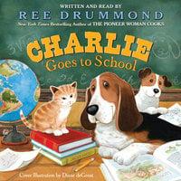 Charlie Goes to School - Ree Drummond