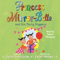 Princess Mirror-Belle and the Party Hoppers - Julia Donaldson