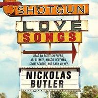 Shotgun Lovesongs - Nickolas Butler