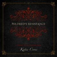 Mildred's Resistance - Katie Cross