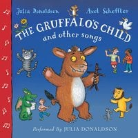 The Gruffalo's Child Song and Other Songs - Julia Donaldson