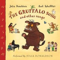 The Gruffalo Song and Other Songs - Julia Donaldson
