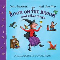 Room on the Broom and Other Songs - Julia Donaldson