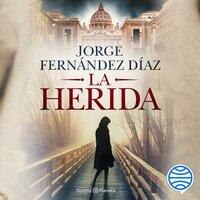 La herida - Jorge Fernández Díaz