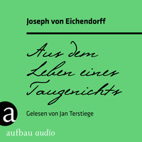 Aus dem Leben eines Taugenichts - Joseph von Eichendorff