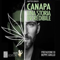 Canapa. Una storia incredibile - Matteo Gracis