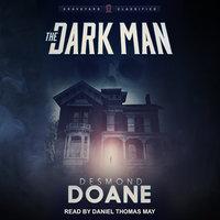 The Dark Man - Desmond Doane