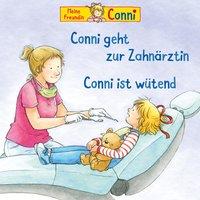 Conni geht zur Zahnärztin / Conni ist wütend - Liane Schneider, Hans-Joachim Herwald, Ludger Billerbeck