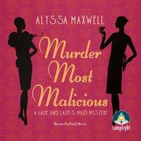 Murder Most Malicious - Alyssa Maxwell