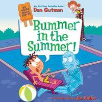 My Weird School Special: Bummer in the Summer! - Dan Gutman