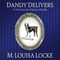 Dandy Delivers - M. Louisa Locke
