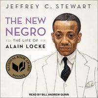 The New Negro: The Life of Alain Locke - Jeffrey C. Stewart