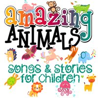 Amazing Animals! Songs & Stories for Children - Traditional, Mike Bennett, Tim Firth, Roger Wade, Martha Ladly