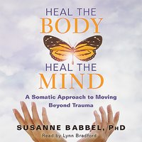 Heal the Body, Heal the Mind - Susanne Babbel