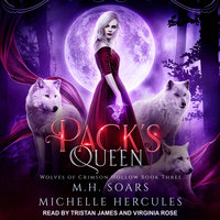 Pack's Queen: A Fairy Tale Retelling Paranormal Romance - Michelle Hercules, M.H. Soars