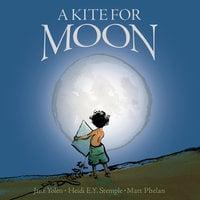 A Kite For Moon - Jane Yolen