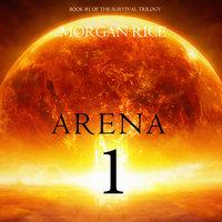Arena 1 - Morgan Rice
