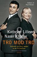 Tro mod tro - Naser Khader, Kathrine Lilleør, Dorte Kvist, Ivar Carstensen