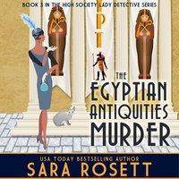 The Egyptian Antiquities Murder - Sara Rosett