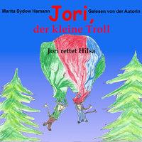Jori, der kleine Troll: Jori rettet Hilsa - Marita Sydow Hamann