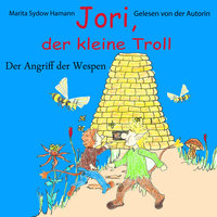 Jori, der kleine Troll: Der Angriff der Wespen - Marita Sydow Hamann