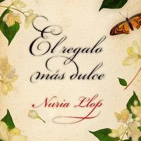 El regalo más dulce - Nuria Llop