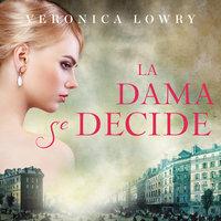 La dama se decide - Veronica Lowry