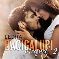Bacigalupi Prequel 2 - Strage di cuori - Ledra